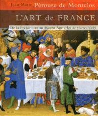 L'art de France. Volume 1, De la préhistoire au Moyen-Age : âge de pierre-1449