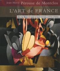 L'art de France. Volume 3, De la Révolution à nos jours : 1771-2010