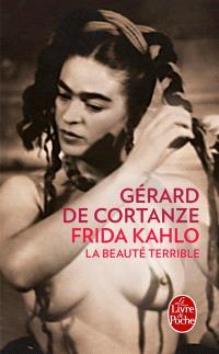 Frida Kahlo : la beauté terrible