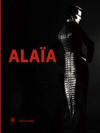 Alaïa : exposition, Paris, Palais Galliera, du 28 septembre 2013 au 26 janvier 2014