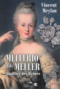 Mellerio dits Meller : joaillier des reines