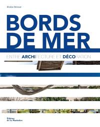 Bords de mer : entre architecture et décoration