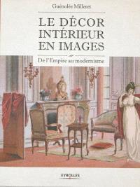 Le décor intérieur en images : de l'Empire au modernisme