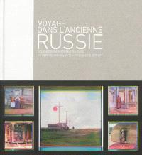 Voyage dans l'ancienne Russie : les photographies en couleurs de Sergueï Mikhaïlovitch Procoudine-Gorsky
