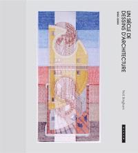 Un siècle de dessins d'architecture : 1900-2000