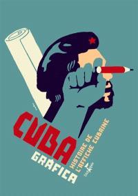 Cuba grafica : histoire de l'affiche cubaine