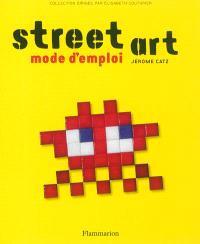 Street art, mode d'emploi