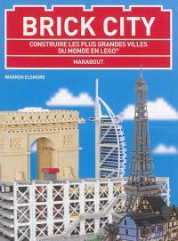 Brick city : construire les plus grandes villes du monde en Lego
