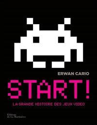 Start ! : la grande histoire des jeux vidéo