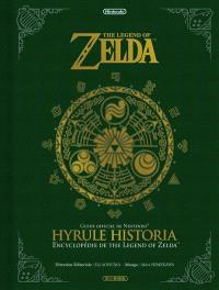 The legend of Zelda : Hyrule historia : encyclopédie de The legend of Zelda, guide officiel de Nintendo