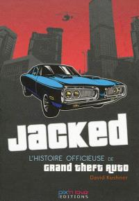 Jacked : l'histoire officieuse de Grand Theft Auto