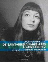 Juliette Gréco raconte : de Saint-Germain-des-Prés à Saint-Tropez