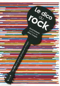 Le dico du rock : les 250 plus grands groupes en images