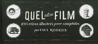 Quel est ce film ? : 100 rébus illustrés pour cinéphiles