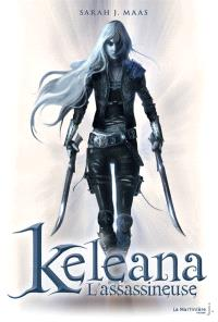 Keleana. Volume 1, L'assassineuse