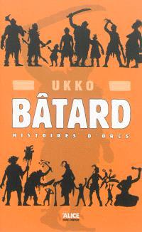 Histoires d'orcs. Volume 1, Bâtard