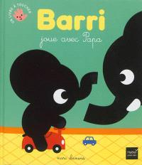 Barri joue avec papa
