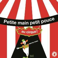 Petite main, petit pouce au cirque