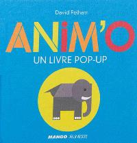 Anim'o : un livre pop-up