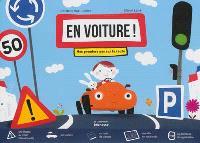 En voiture ! : mes premiers pas sur la route