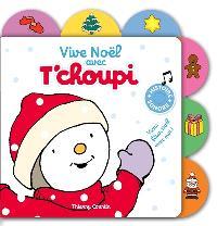 Vive Noël avec T'choupi : viens fêter Noël avec moi ! : histoire sonore