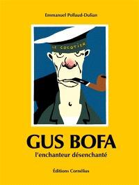 Gus Bofa : l'enchanteur désenchanté