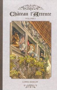 Château l'attente. Volume 1