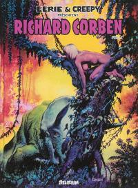 Eerie et Creepy présentent : Richard Corben. Volume 1