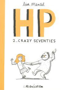H.P.. Volume 2, Crazy seventies : de 1974 à 1982, souvenirs d'infirmiers