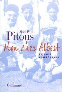 Mon cher Albert : lettre à Albert Camus