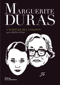 Marguerite Duras : l'écriture de la passion