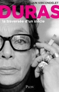 Marguerite Duras : la traversée d'un siècle : biographie