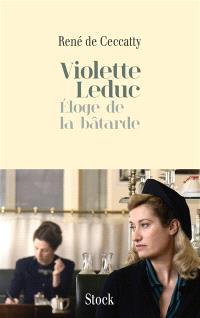 Violette Leduc : éloge de La bâtarde