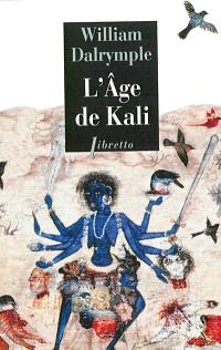 L'âge de Kali : à la rencontre du sous-continent indien