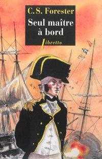 Les aventures de Horatio Hornblower. Volume 3, Seul maître à bord