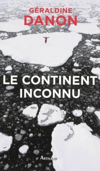 Le continent inconnu : vers le sud
