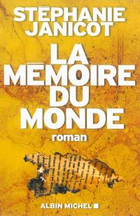La mémoire du monde. Volume 1