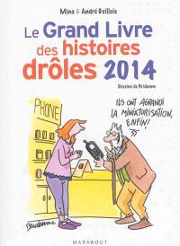 Le grand livre des histoires drôles : 2014