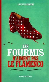 Les fourmis n'aiment pas le flamenco