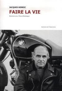 Faire la vie : entretien avec Pascal Boulanger