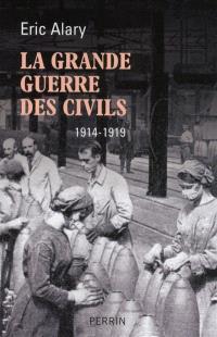 La Grande Guerre des civils, 1914-1919