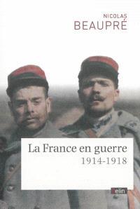 La France en guerre : 1914-1918