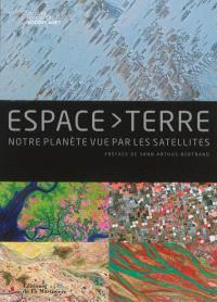 Espace-Terre : notre planète vue par les satellites