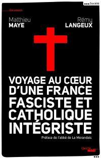 Voyage au coeur d'une France fasciste et catholique intégriste