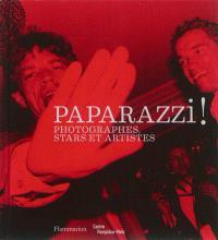 Paparazzi ! : photographes, stars et artistes : exposition, Centre Pompidou-Metz, du 26 février au 9 juin 2014
