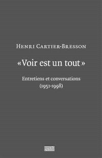 Voir est un tout : entretiens et conversations, 1951-1998