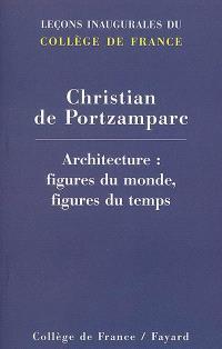 Architecture, figures du monde, figures du temps