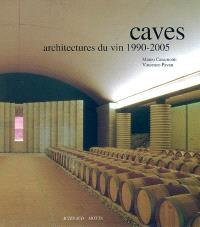 Caves : architectures du vin : 1990-2005