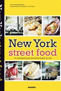 New York street food : 65 authentiques recettes made in USA