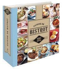 Cuisine de bistrot : 1.001 recettes